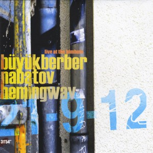 BUYUKBERBER-HEMINGWAY-NABOTOV-300x300 De vrolijke addertjes van  Trio Oguz Büyükberber