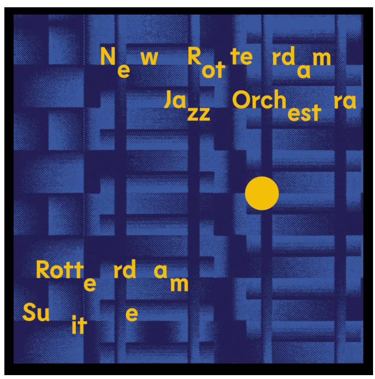 rotterdam-suite Rotterdam Jazz Orchestra legt karakter stad bloot